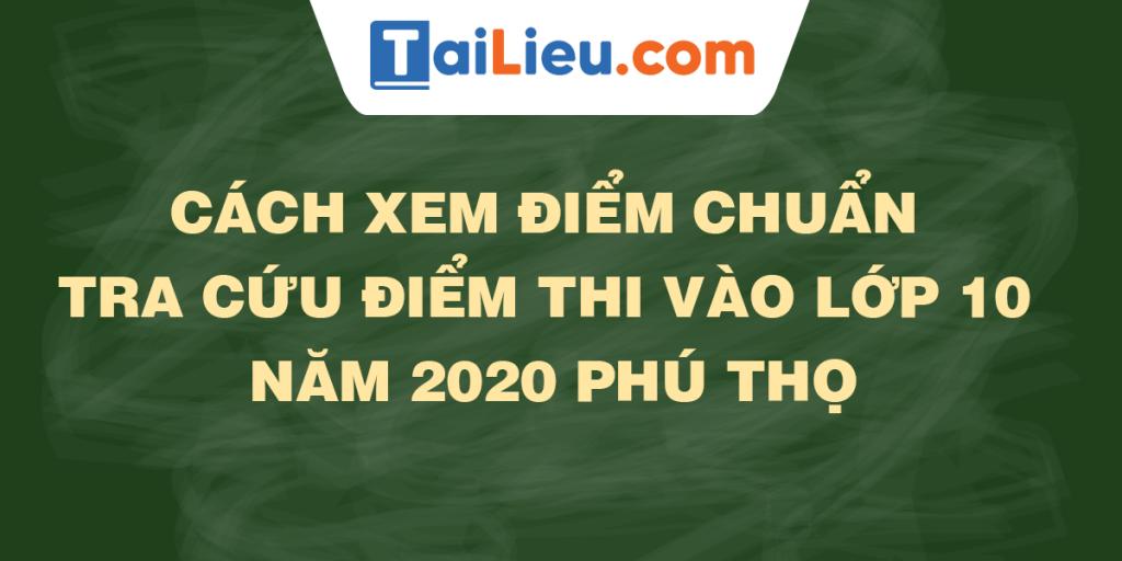 tra-cuu-diem-thi-diem-chuan-lop-10-phu-tho.png