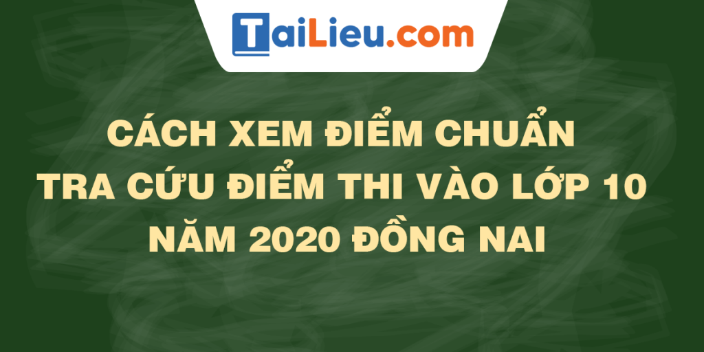 tra-cuu-diem-thi-diem-chuan-lop-10-2020-dong-nai.png