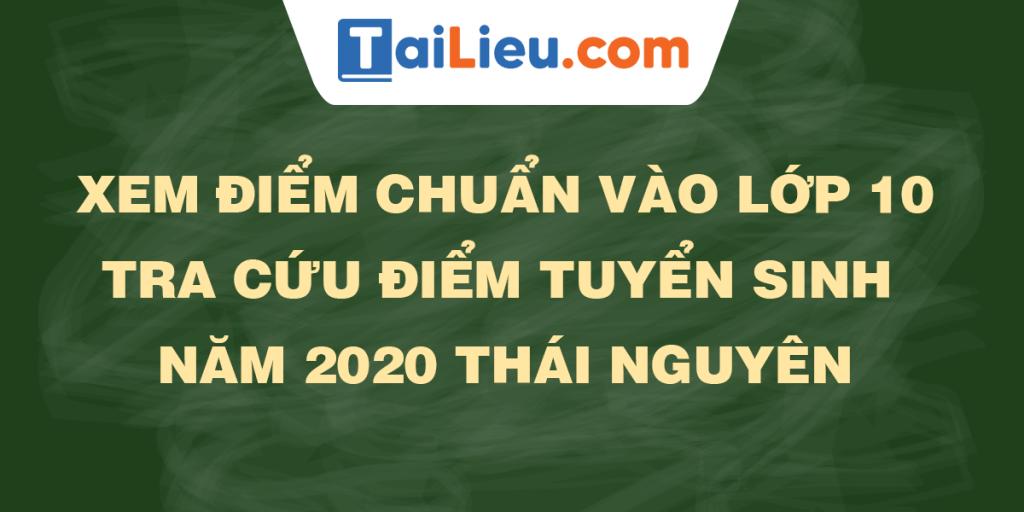 tra-cuu-diem-thi-diem-chuan-lop-10-2020-thai-nguyen.png