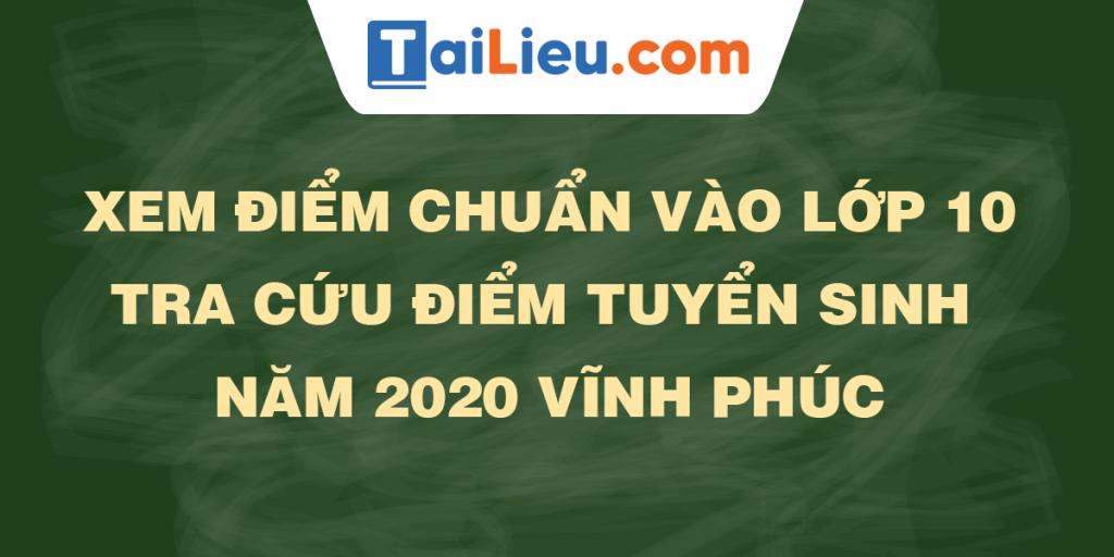 tra-cuu-diem-thi-diem-chuan-lop-10-2020-vinh-phuc.png