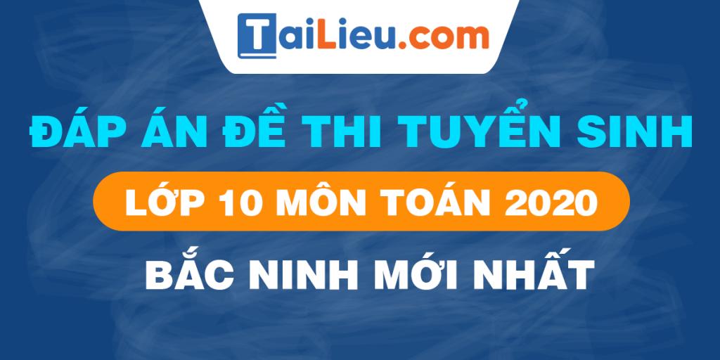 anh-de-thi-toan-lop-10-bac-ninh-2020.png