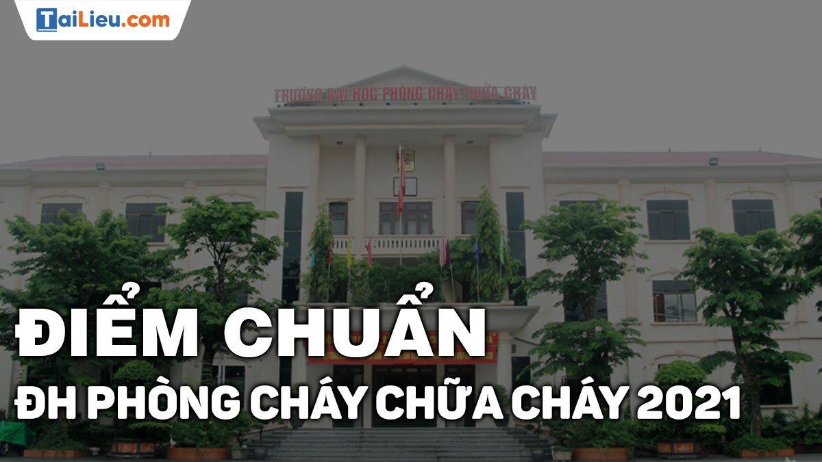 diem-chuan-dai-hoc-phong-chay-chua-chay-2021.jpg