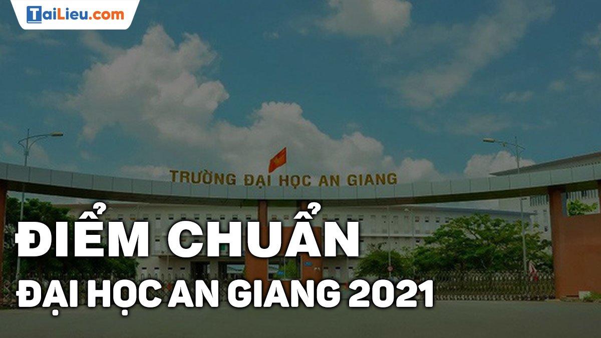 diem-chuan-dai-hoc-an-giang-2021.jpg