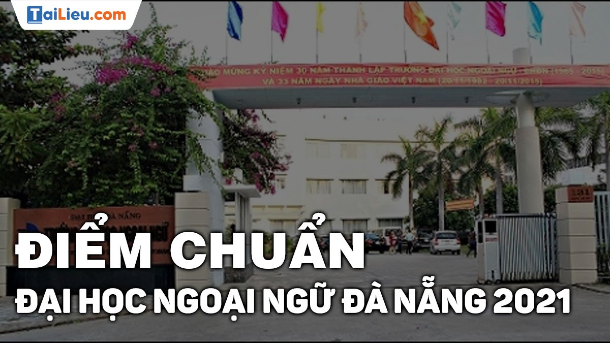 diem-chuan-dai-hoc-ngoai-ngu-da-nang-2021.jpg