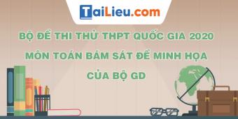bo-de-thi-thu-thpt-quoc-gia-2020-mon-toan-bam-sat-de-minh-hoa.png