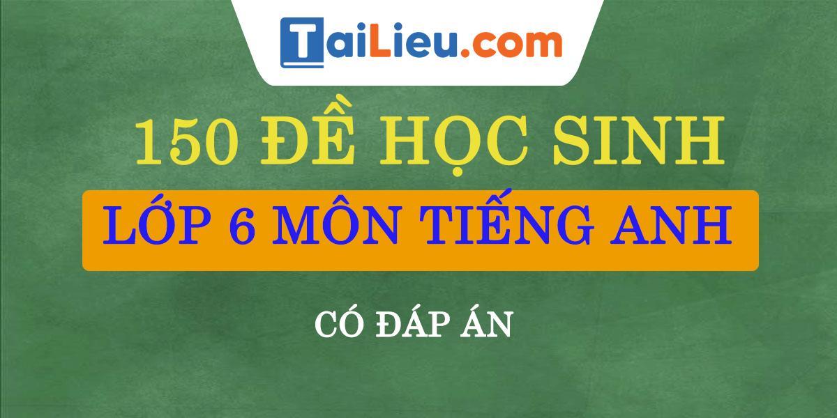 cover-150-de-hoc-sinh-gioi-lop-6-mon-anh-co-dap-an.png