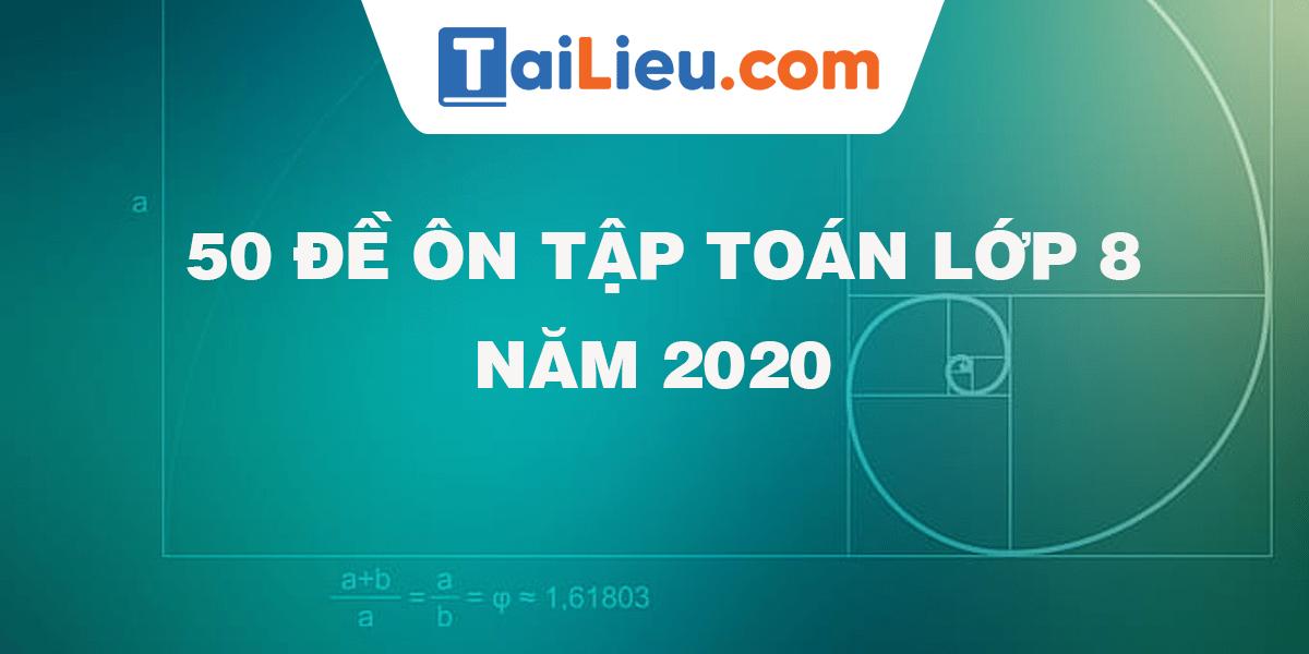 50-de-on-tap-toan-lop-8-2020.png