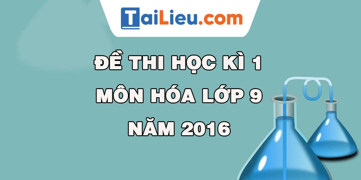 de-thi-kh-1-mon-hoa-lop-9-2016.png