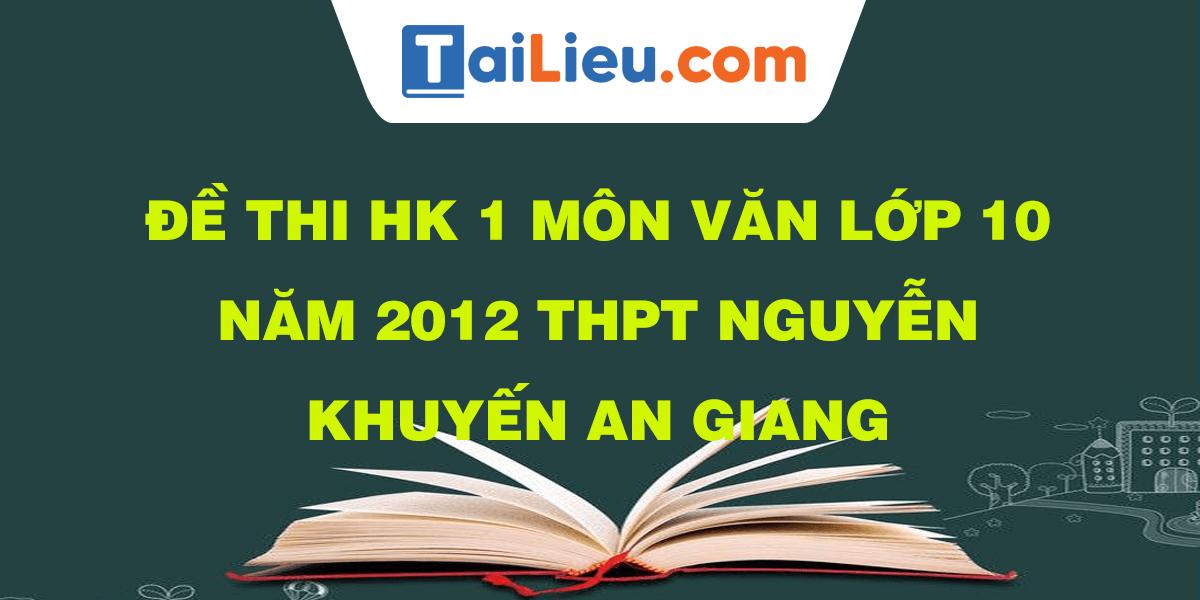 de-thi-hk-1-mon-van-lop-10-nam-2012-thpt-nguyen-khuyen-an-giang.11.png