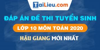 background-dap-an-de-thi-tuyen-sinh-lop-10-mon-toan-2020-hau-giang.png