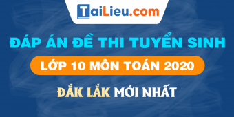 background-dap-an-de-thi-mon-toan-vao-lop-10-dak-lak-2020.png