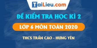 backgrounf-de-kiem-tra-hoc-ki-2-toan-6-thcs-tran-cao-hung-yen.png