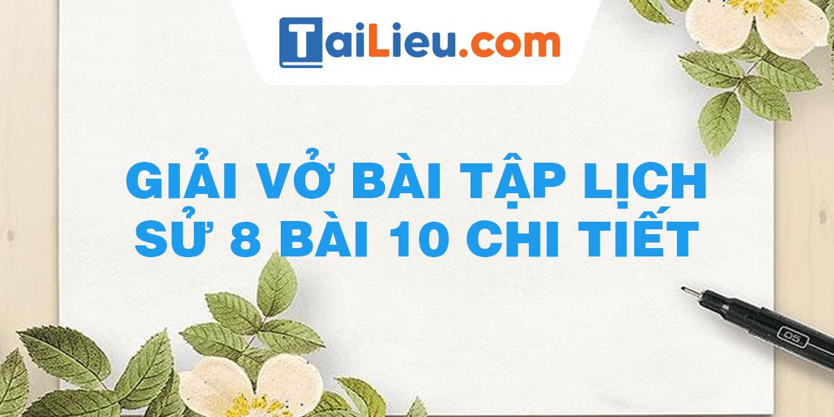 giai-vo-bai-tap-lich-su-8-bai-10.png
