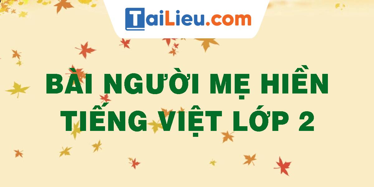 bai-nguoi-me-hien-tieng-viet-lop-2.png