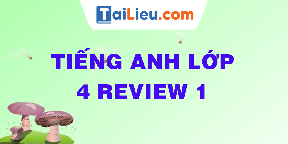 tieng-anh-lop-4-review-1.png
