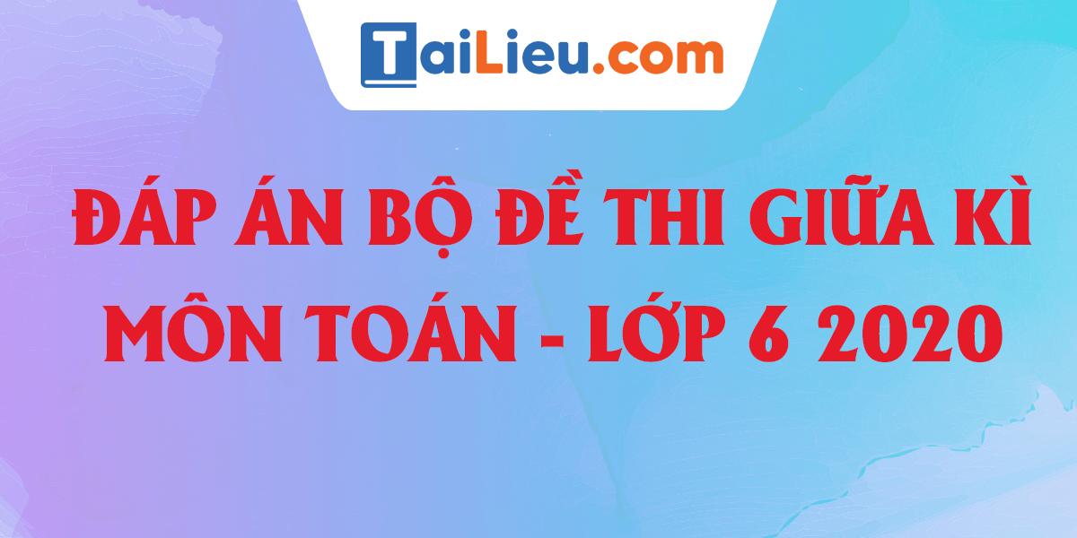 dap-an-bo-de-thi-giua-hoc-ki-1-toan-lop-6-2020-5-de.png