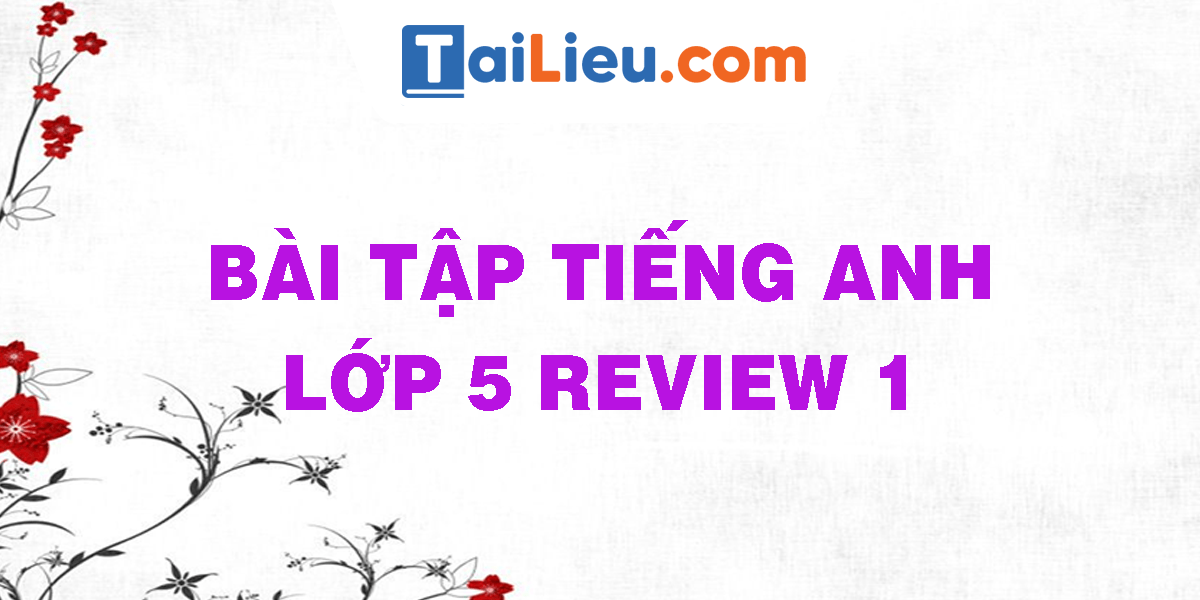 bai-tap-tieng-anh-lop-5-review-1.png