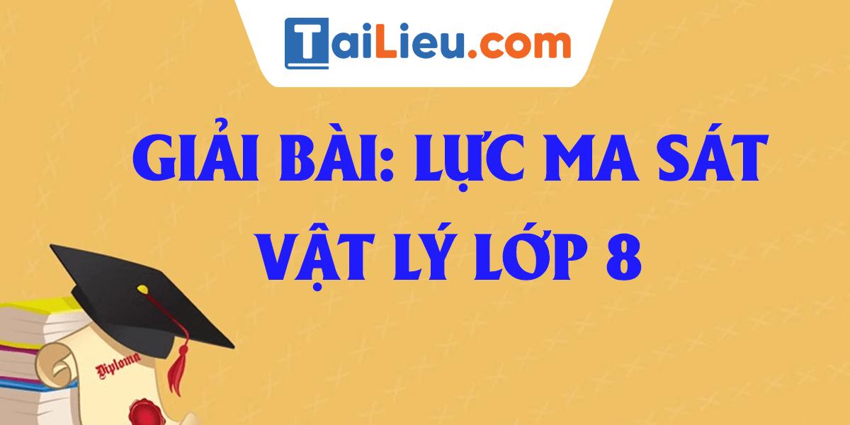 giai-bai-luc-ma-sat-vat-ly-lop-8.png