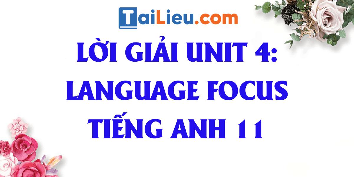 giai-unit-4-language-focus-tieng-anh-11.png