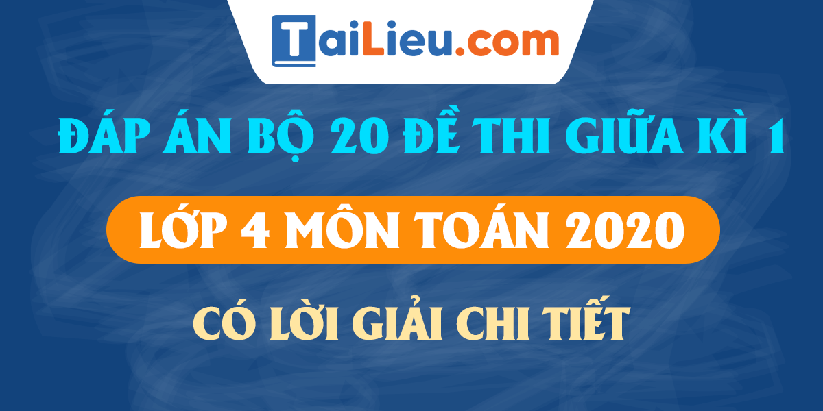Bo-20-de-thi-giua-ki-1-mon-toan-lop-4-2020-phan-1-kem-dap-an.png