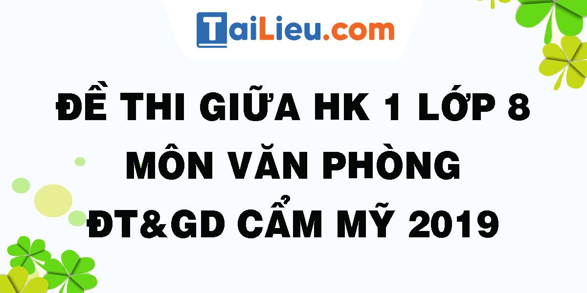 de-thi-giua-hk-1-lop-8-mon-van-phong-gdvdt-cam-my-2019.png