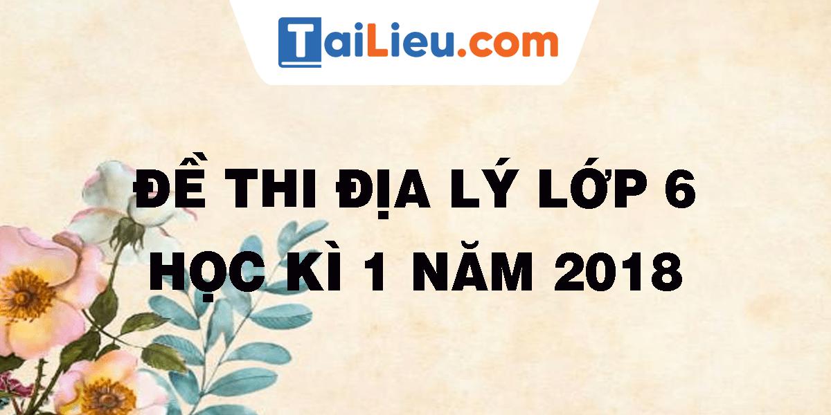 de-thi-dia-ly-lop-6-hk-1-nam-2018.png