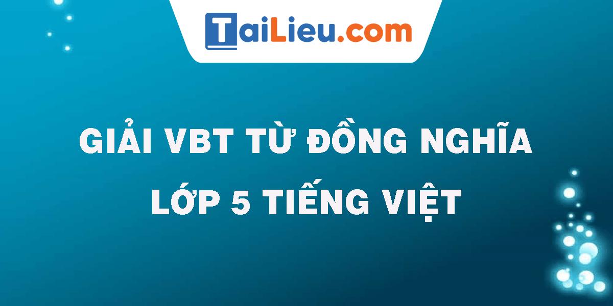 giai-vbt-tu-dong-nghia-lop-5-tieng-viet.png