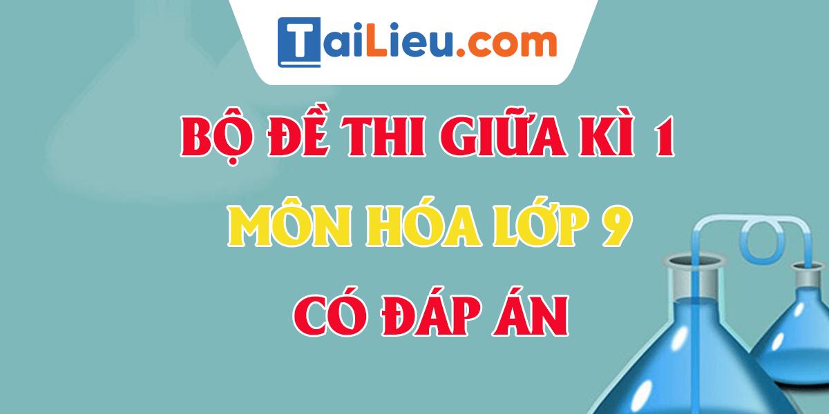 bo-de-thi-giua-ki-1-mon-hoa-lop-9-nam-2020-phan-1.png