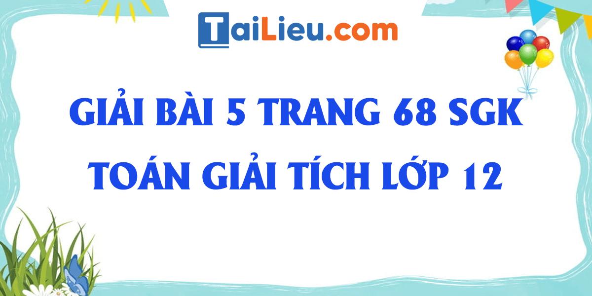giai-bai-5-sgk-toan-giai-tich-lop-12-1.png