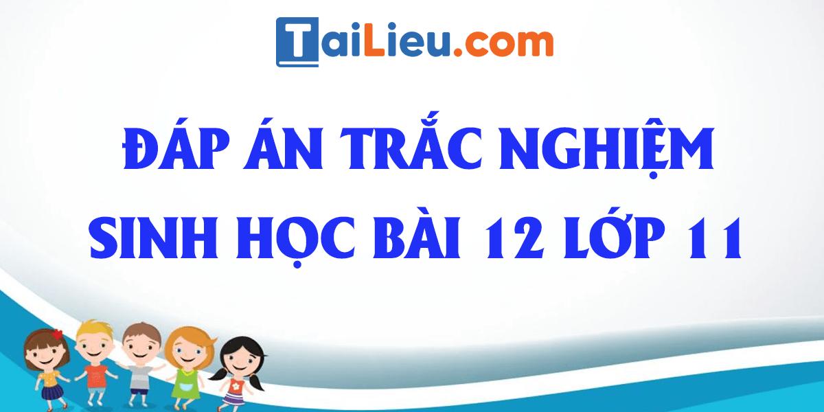 dap-an-trac-nghiem-sinh-11-bai-12-ho-hap-o-thuc-vat.png