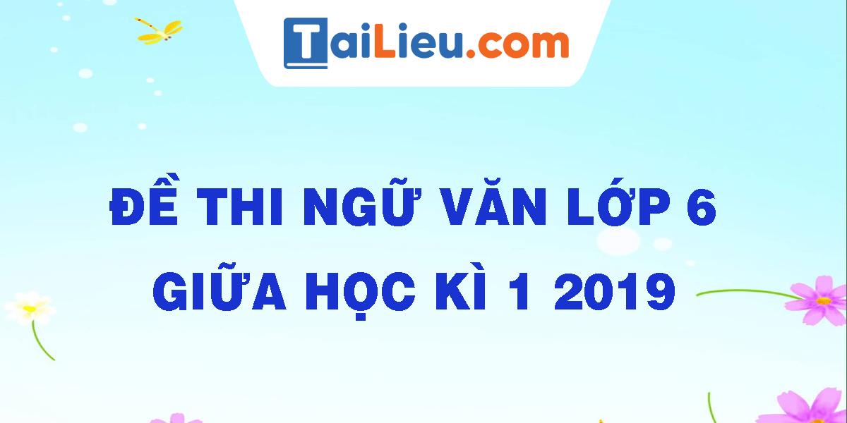 de-thi-ngu-van-lop-6-giua-hoc-ki-1-2019.png