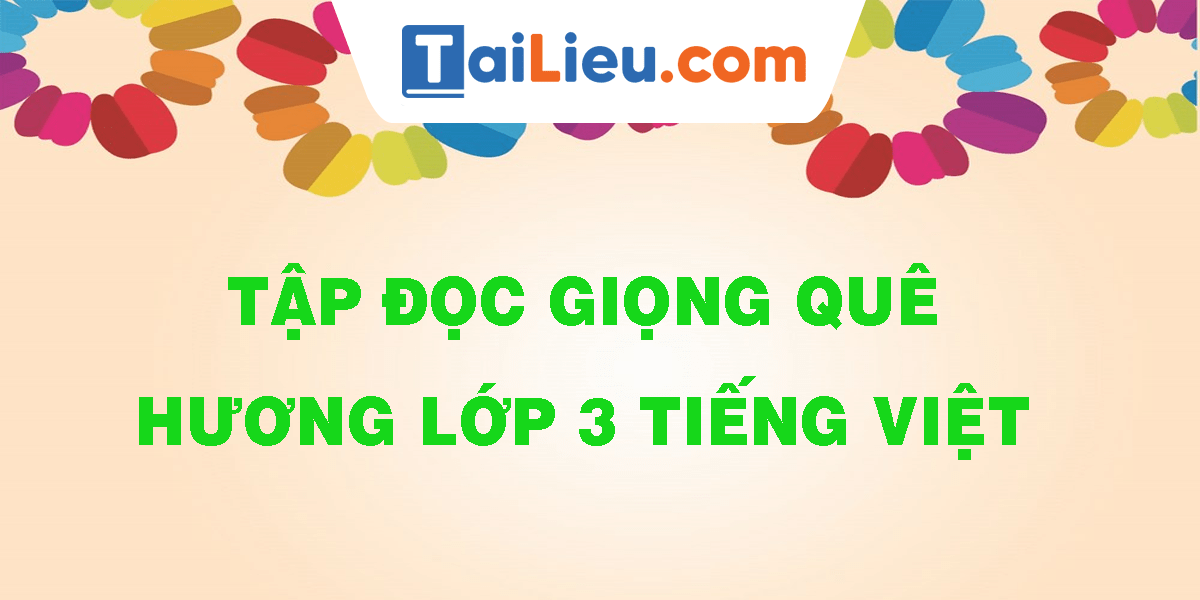 tap-doc-giong-que-huong-lop-3-tieng-viet.png