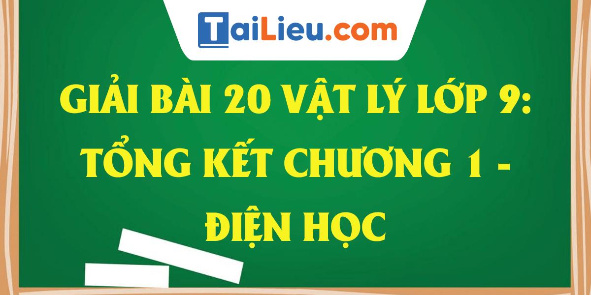 giai-bai-20-vat-ly-9-tong-ket-chuong-1-dien-hoc.png