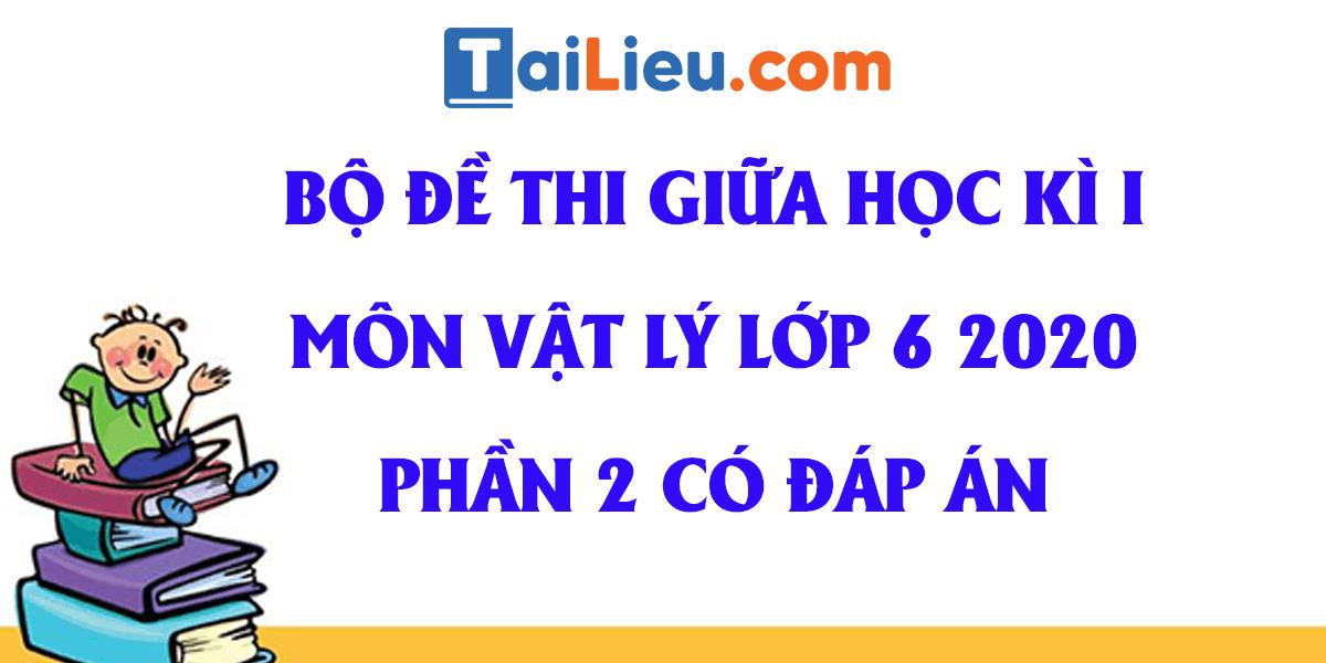 dap-an-bo-de-thi-giua-ki-1-mon-vat-ly-lop-6-2020-phan-2.png
