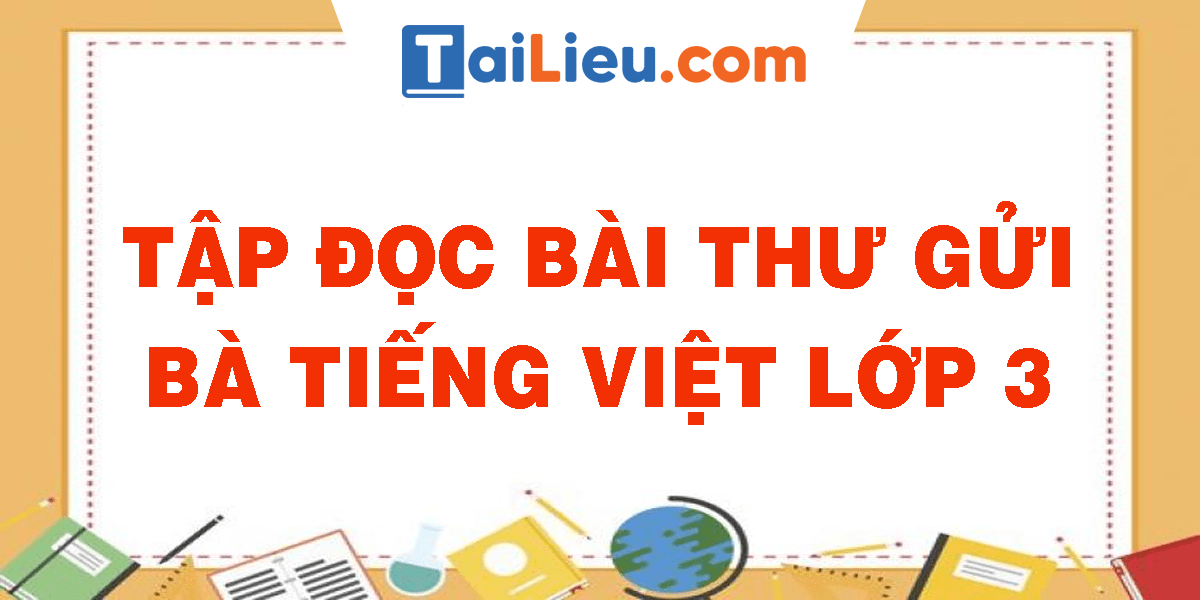 tap-doc-bai-thu-gui-ba-tieng-viet-lop-3.png