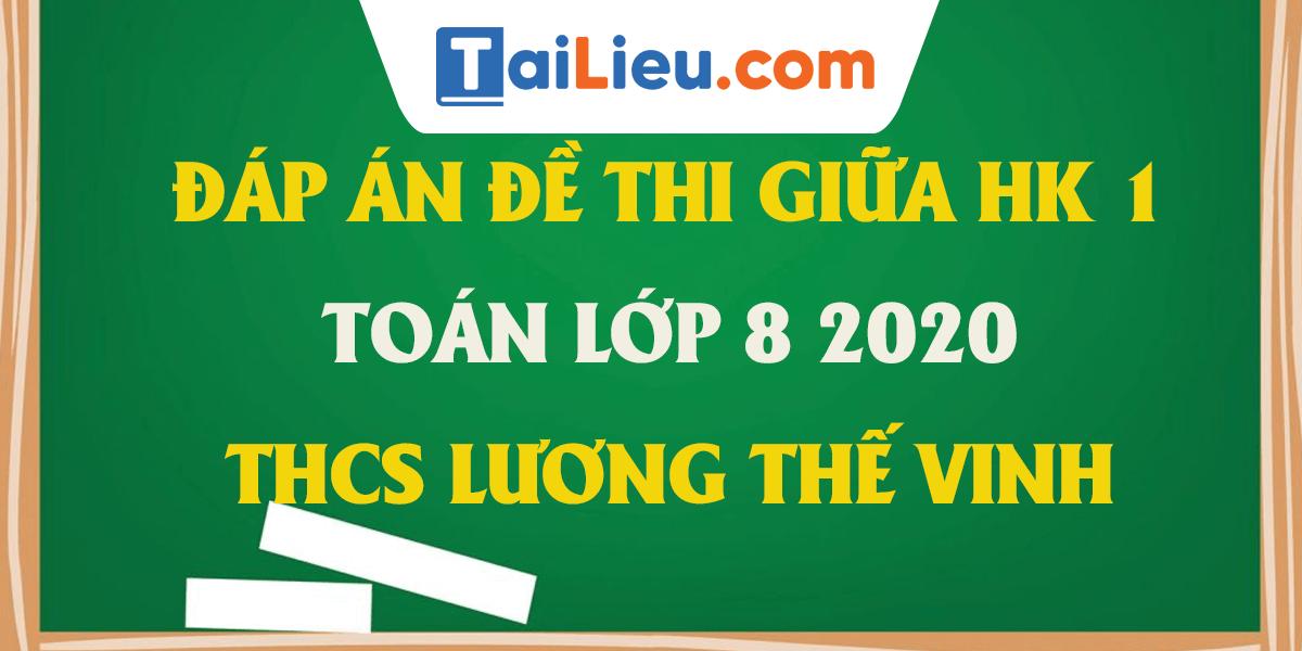 dap-an-de-thi-giua-ki-1-toan-8-2020-thcs-luong-the-vinh-ha-noi.png