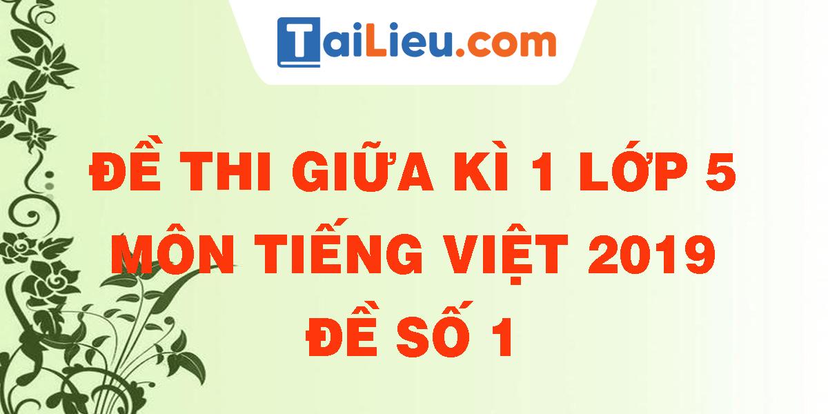 de-thi-giua-ki-1lop-5-mon-tieng-viet-2019-de-so-1.png