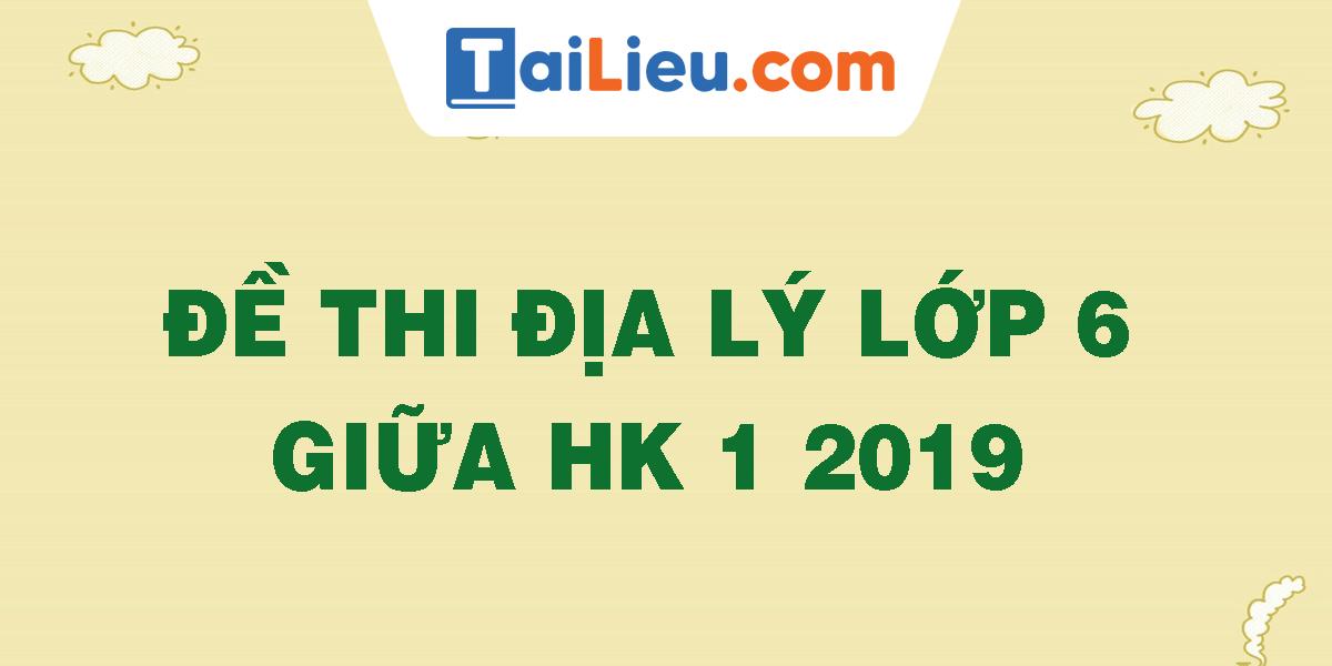de-thi-dia-ly-lop-6-giua-hk-1-2019.png