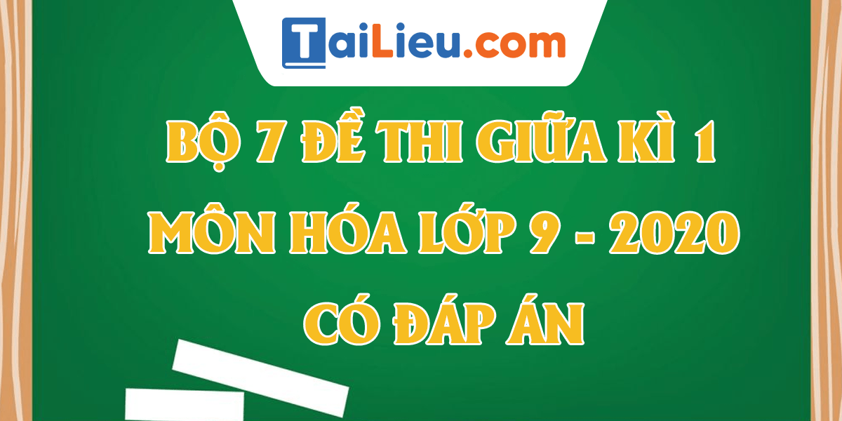 dap-an-bo-7-de-kiem-tra-hoa-9-giua-hoc-ki-1-2020-phan-1.png
