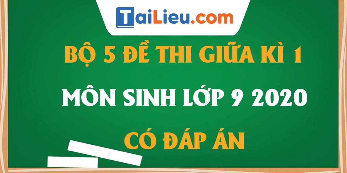 bo-5-de-thi-giua-hoc-ki-1-lop-9-mon-sinh-co-dap-an-2020-phan-1.png
