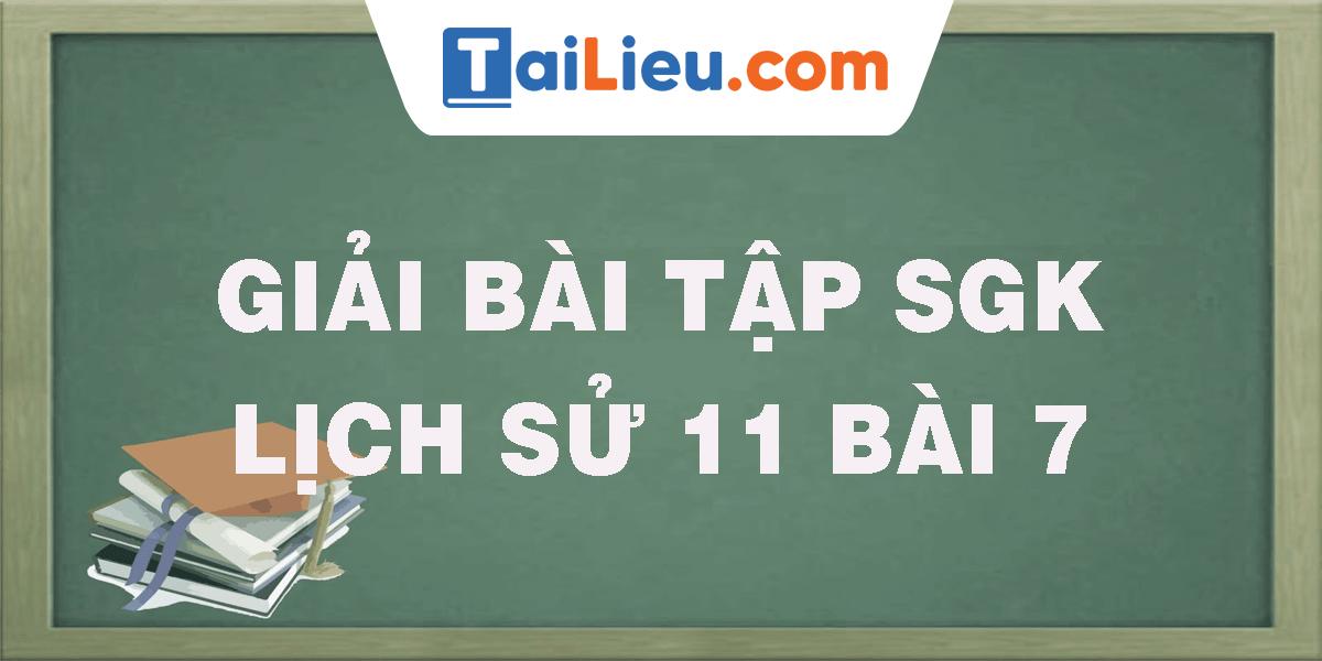 giai-bai-tap-sgk-lich-su-11-bai-7.png