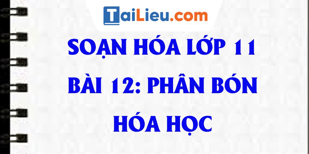 giai-bai-12-phan-bon-hoa-hoc-hoa-lop-11.png