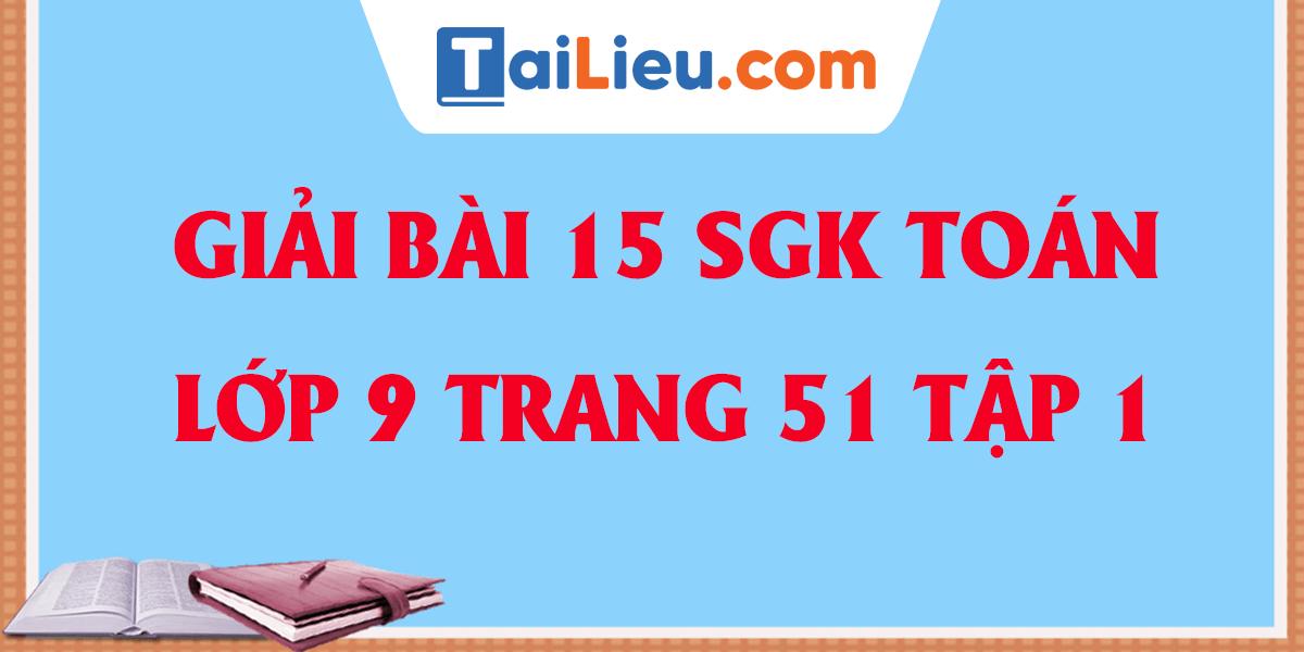 giai-bai-15-trang-51-sgk-toan-9-tap-1-chi-tiet-nhat.png