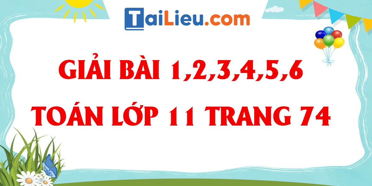 giai-bai-1-2-3-4-5-6-trang-74-sgk-toan-dai-11.png