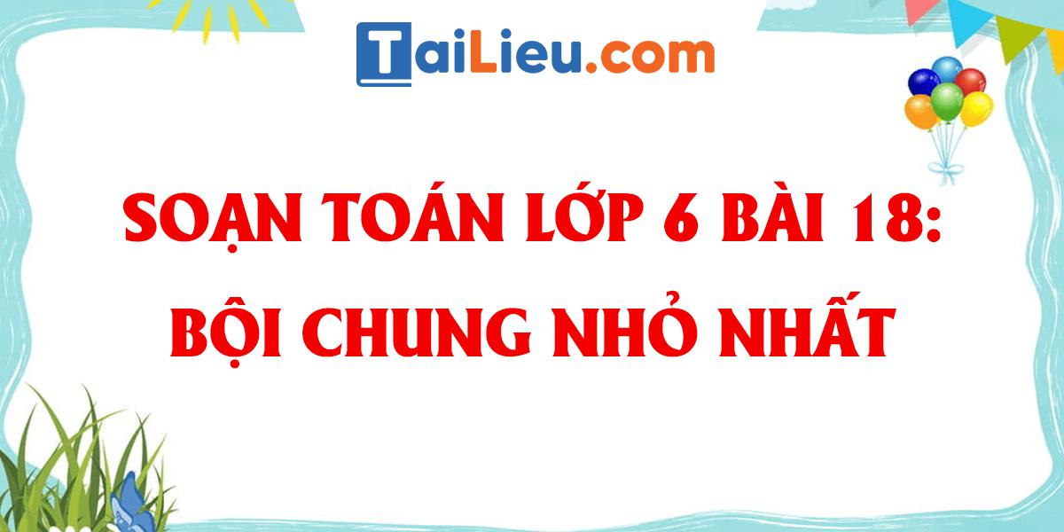 giai-bai-18-boi-chung-nho-nhat-toan-lop-6.png