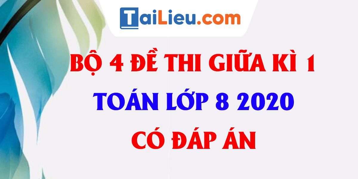 dap-an-bo-4-de-thi-giua-ki-1-toan-8-2020-phan-1.png