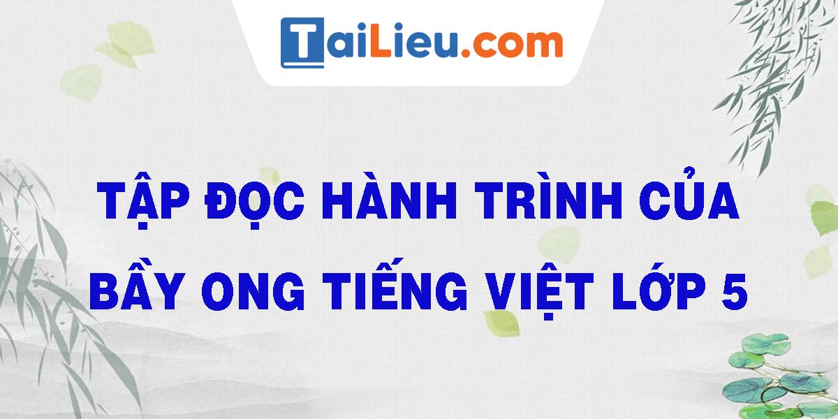 tap-doc-hanh-trinh-cua-bay-ong-tieng-viet-lop-5.png