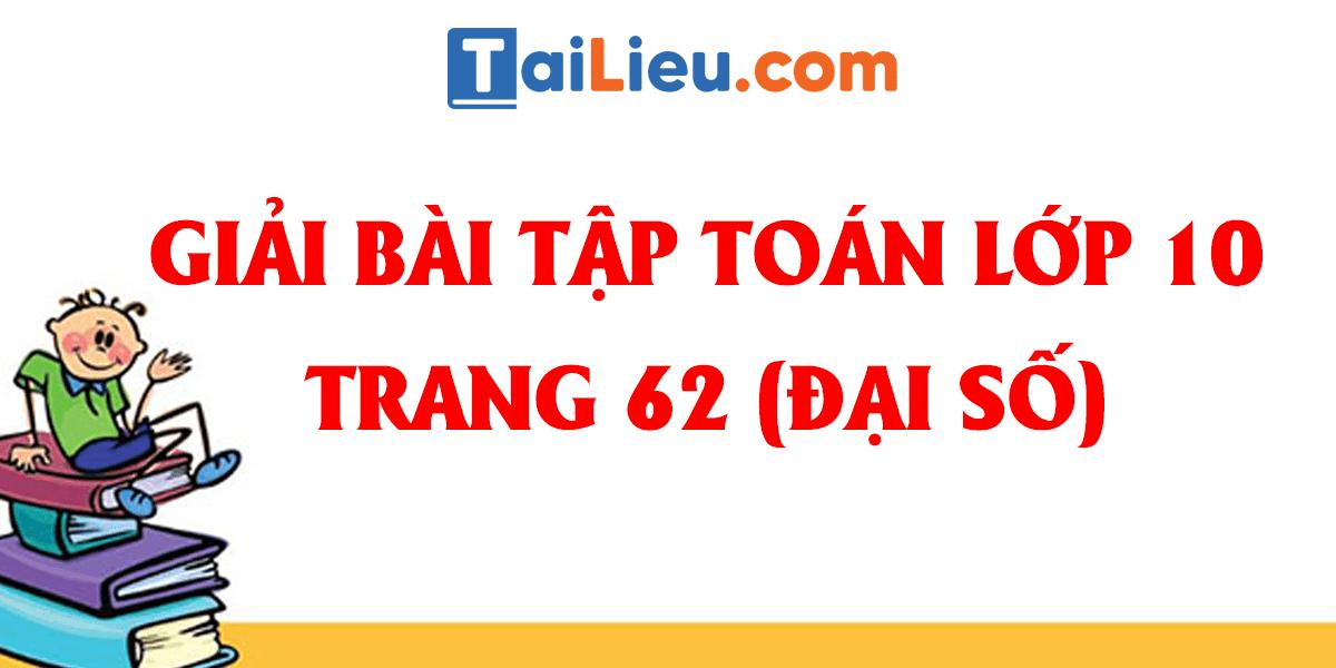 giai-bai-tap-toan-10-sgk-trang-62-day-du-nhat.png