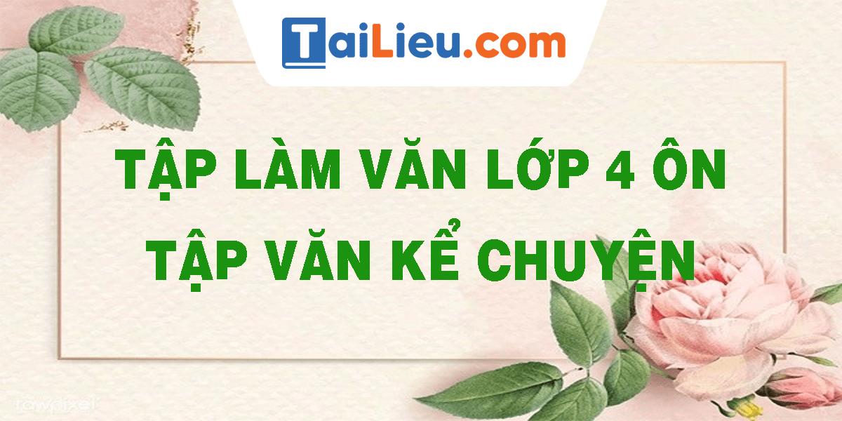 tap-lam-van-lop-4-on-tap-van-ke-chuyen.png
