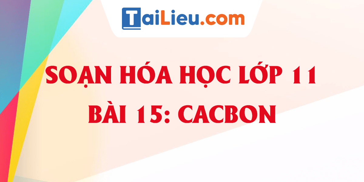giai-hoa-hoc-11-bai-15-cacbon-day-du-nhat.png